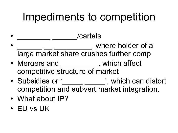 Impediments to competition • ______/cartels • ______ __ _____ where holder of a large