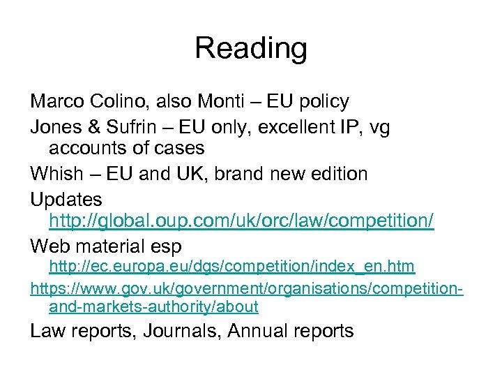 Reading Marco Colino, also Monti – EU policy Jones & Sufrin – EU only,