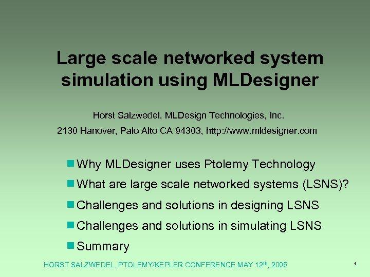 Large scale networked system simulation using MLDesigner Horst Salzwedel, MLDesign Technologies, Inc. 2130 Hanover,