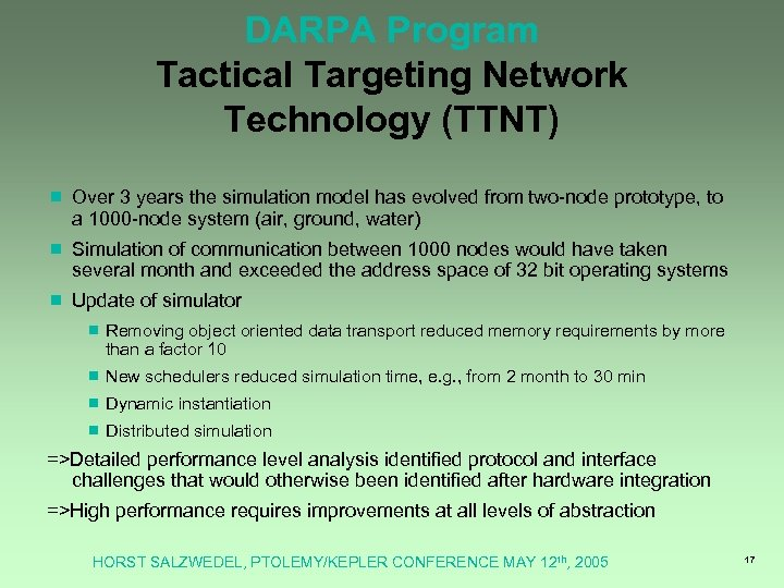 DARPA Program Tactical Targeting Network Technology (TTNT) ¾ Over 3 years the simulation model