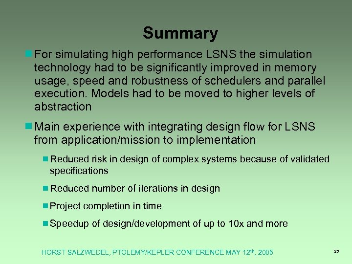 Summary ¾For simulating high performance LSNS the simulation technology had to be significantly improved
