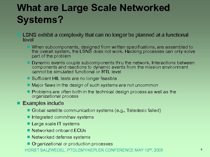 What are Large Scale Networked Systems? ¾ LSNS exhibit a complexity that can no