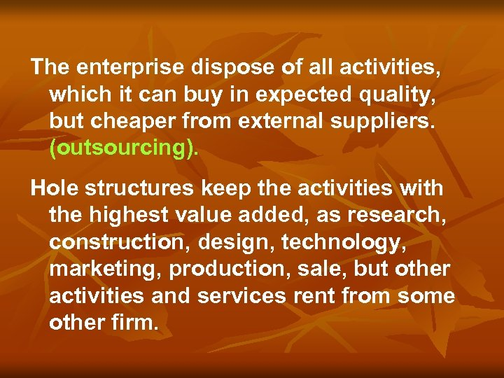 The enterprise dispose of all activities, which it can buy in expected quality, but
