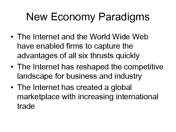 New Economy Paradigms • The Internet and the World Wide Web have enabled firms