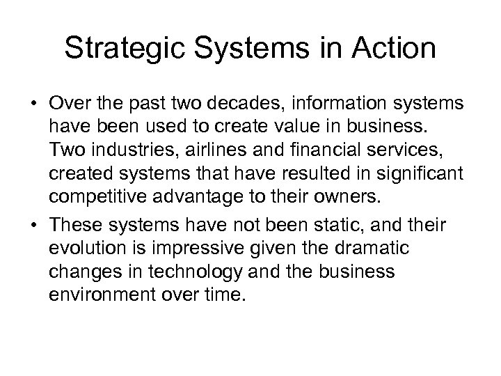 Strategic Systems in Action • Over the past two decades, information systems have been