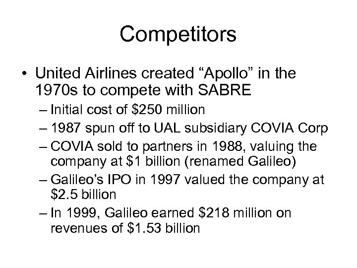 """Competitors • United Airlines created """"Apollo"""" in the 1970 s to compete with SABRE"""