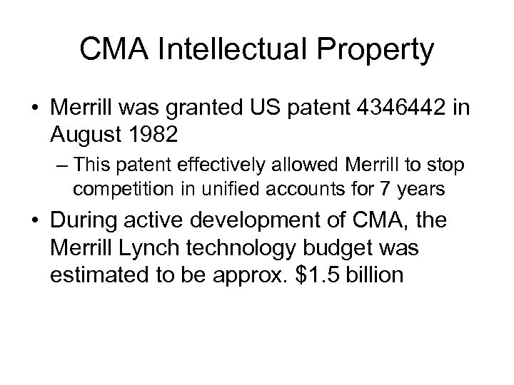 CMA Intellectual Property • Merrill was granted US patent 4346442 in August 1982 –