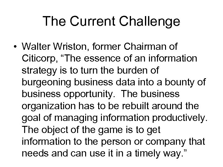 """The Current Challenge • Walter Wriston, former Chairman of Citicorp, """"The essence of an"""