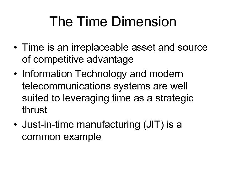 The Time Dimension • Time is an irreplaceable asset and source of competitive advantage