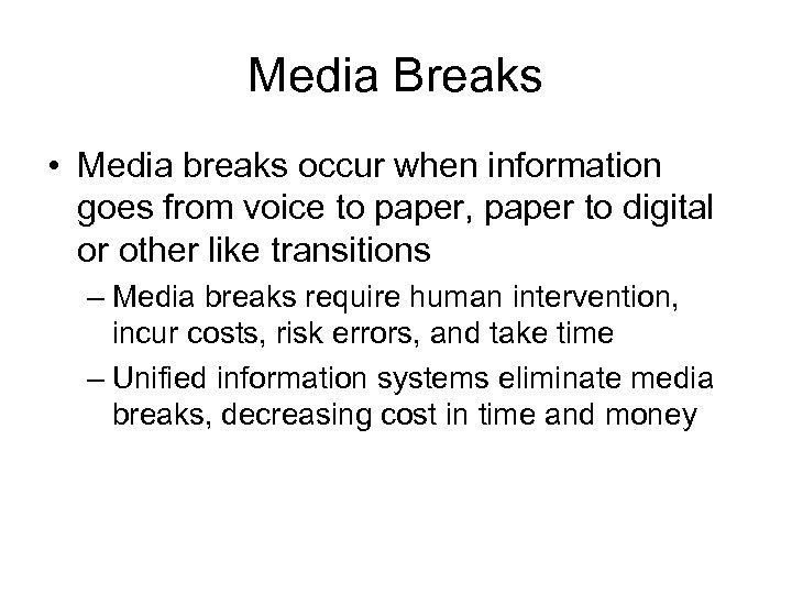 Media Breaks • Media breaks occur when information goes from voice to paper, paper