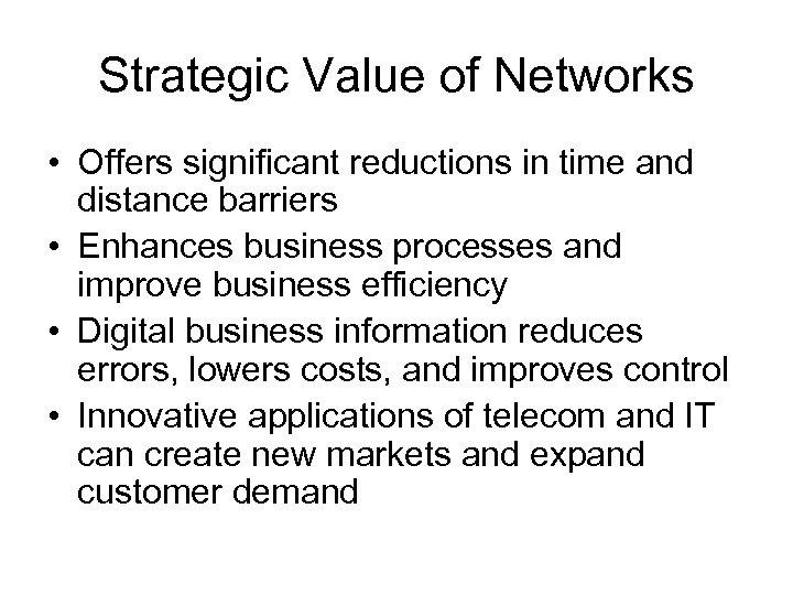 Strategic Value of Networks • Offers significant reductions in time and distance barriers •