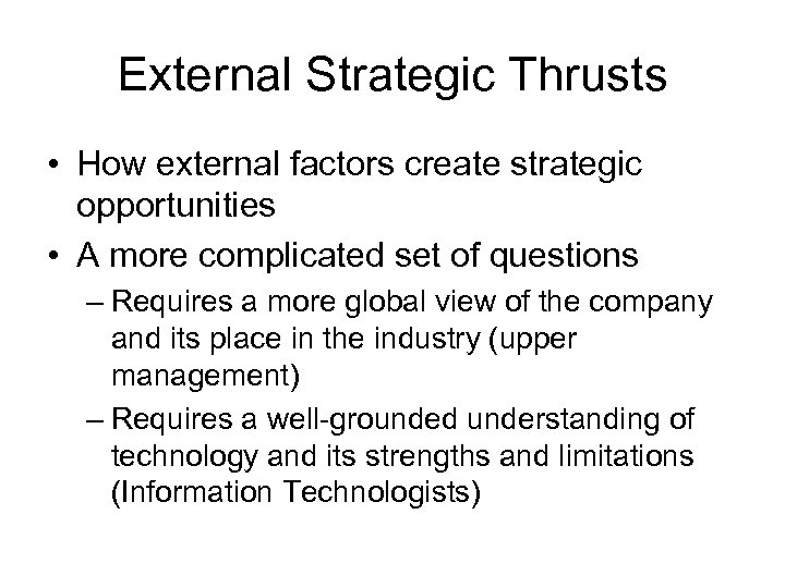 External Strategic Thrusts • How external factors create strategic opportunities • A more complicated