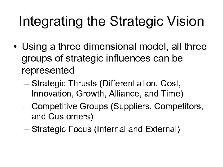Integrating the Strategic Vision • Using a three dimensional model, all three groups of