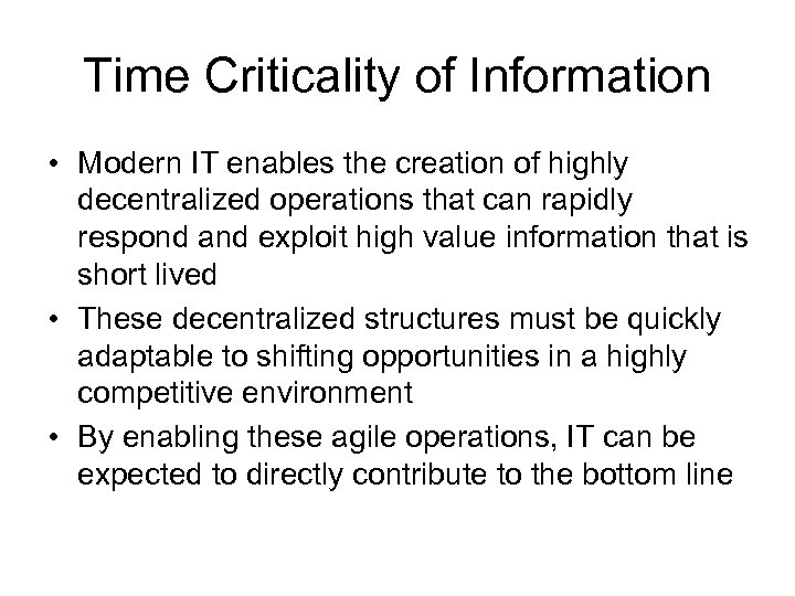 Time Criticality of Information • Modern IT enables the creation of highly decentralized operations