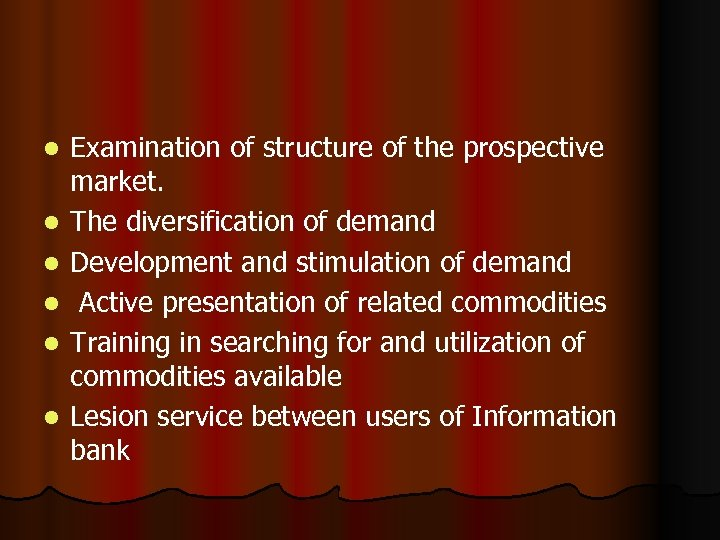 l l l Examination of structure of the prospective market. The diversification of demand