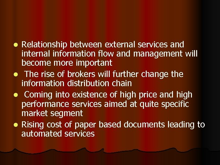 l l Relationship between external services and internal information flow and management will become
