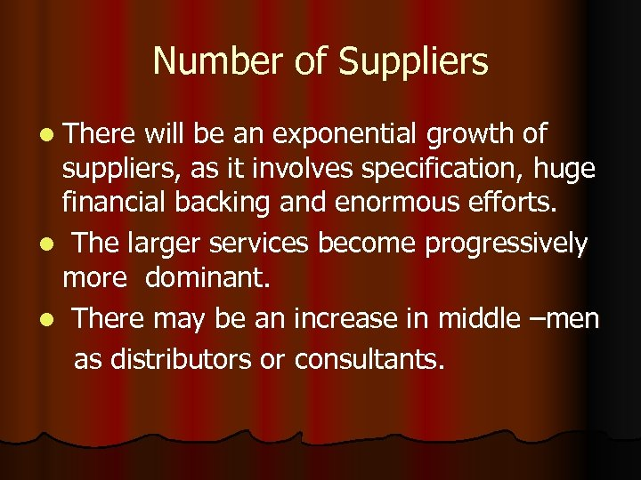 Number of Suppliers l There will be an exponential growth of suppliers, as it