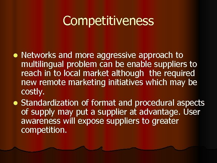 Competitiveness Networks and more aggressive approach to multilingual problem can be enable suppliers to
