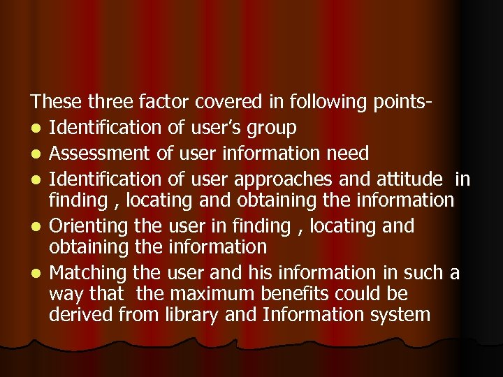 These three factor covered in following pointsl Identification of user's group l Assessment of