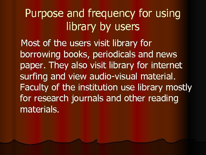 Purpose and frequency for using library by users Most of the users visit library
