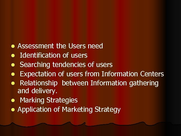 l l l l Assessment the Users need Identification of users Searching tendencies of