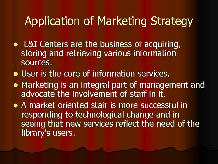 Application of Marketing Strategy L&I Centers are the business of acquiring, storing and retrieving