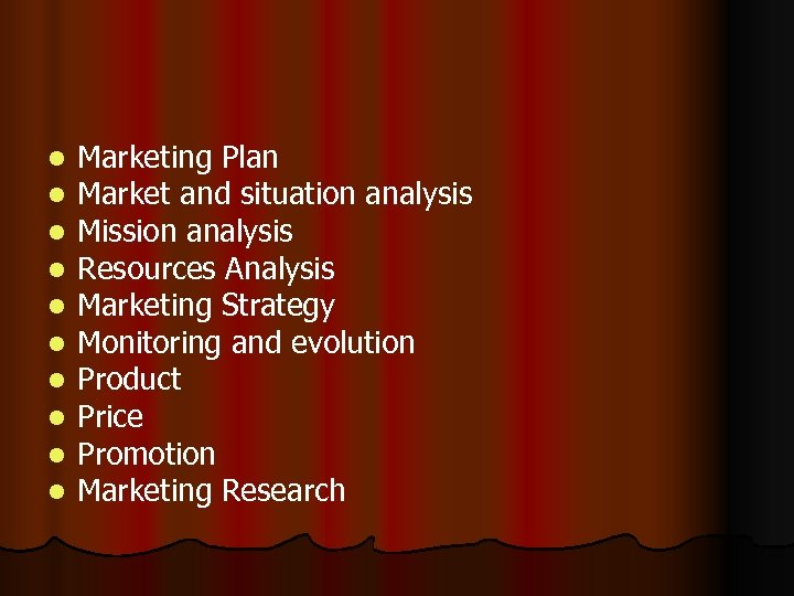 l l l l l Marketing Plan Market and situation analysis Mission analysis Resources