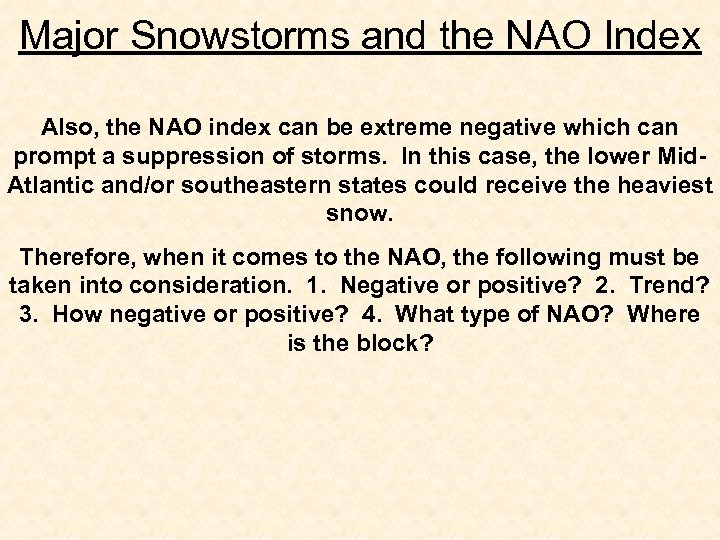 Major Snowstorms and the NAO Index Also, the NAO index can be extreme negative