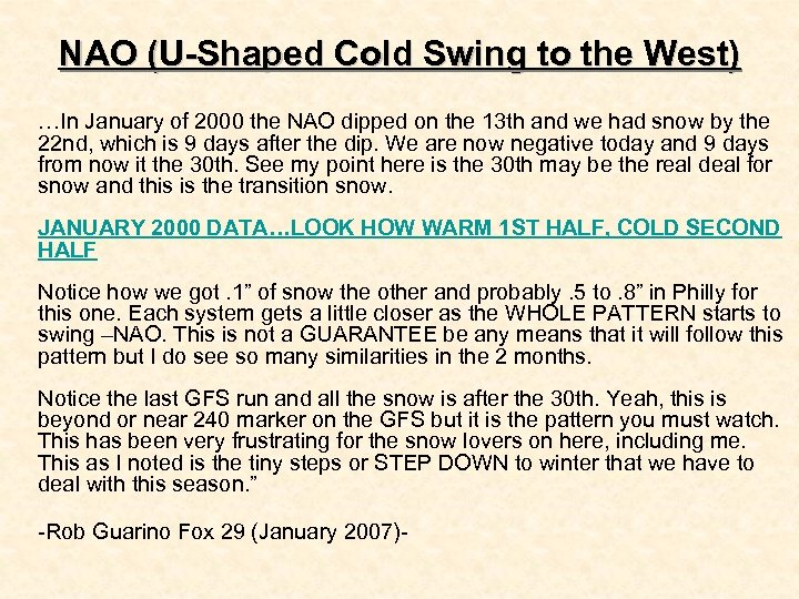 NAO (U-Shaped Cold Swing to the West) …In January of 2000 the NAO dipped