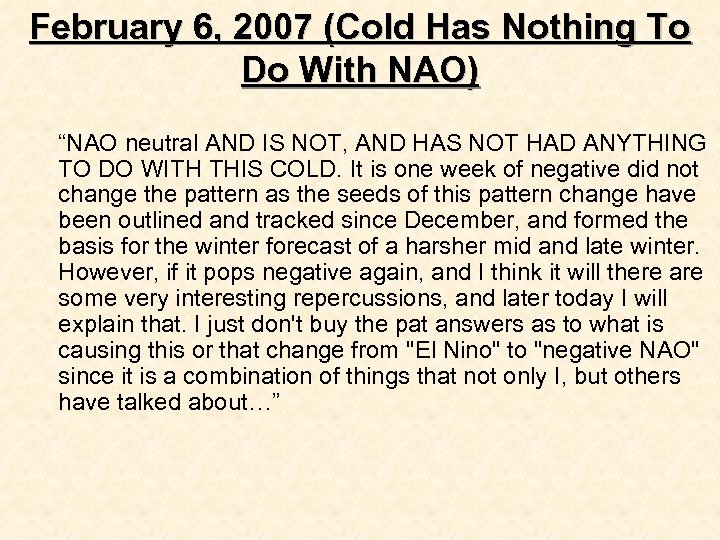 """February 6, 2007 (Cold Has Nothing To Do With NAO) """"NAO neutral AND IS"""