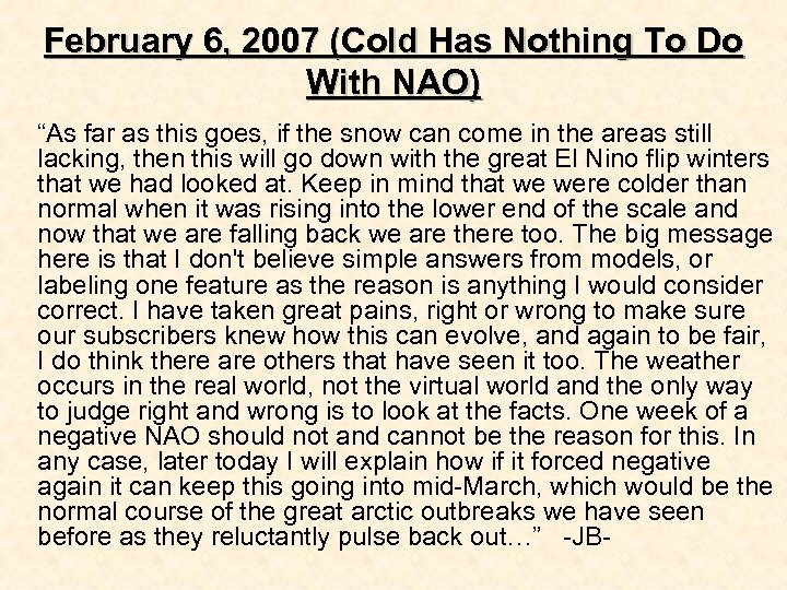 """February 6, 2007 (Cold Has Nothing To Do With NAO) """"As far as this"""