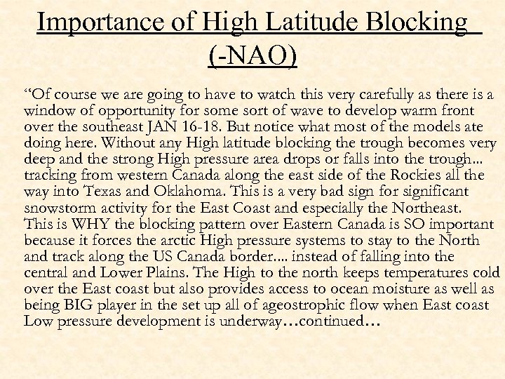 """Importance of High Latitude Blocking (-NAO) """"Of course we are going to have to"""