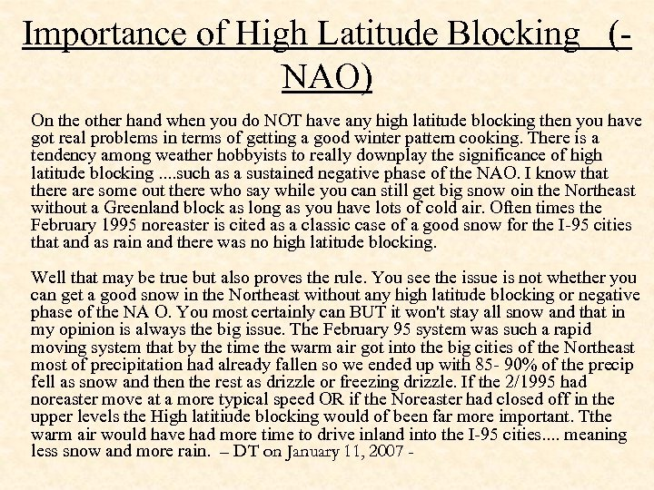 Importance of High Latitude Blocking (NAO) On the other hand when you do NOT