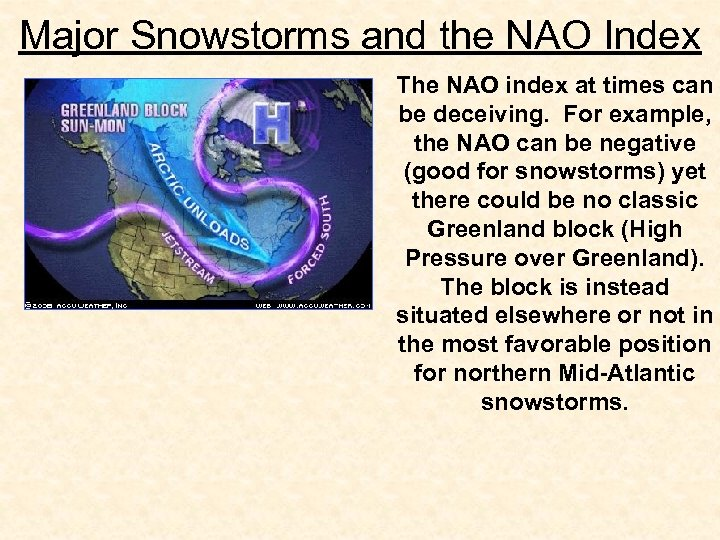 Major Snowstorms and the NAO Index The NAO index at times can be deceiving.
