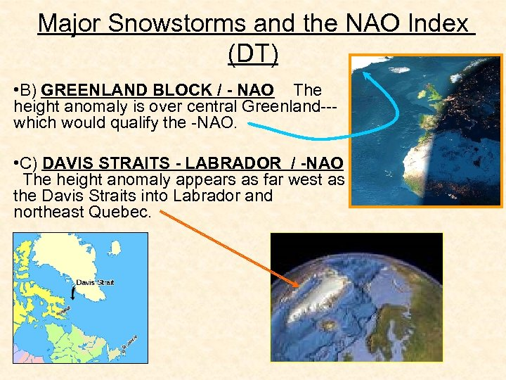 Major Snowstorms and the NAO Index (DT) • B) GREENLAND BLOCK / - NAO