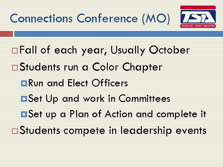 Connections Conference (MO) Fall of each year, Usually October Students run a Color Chapter