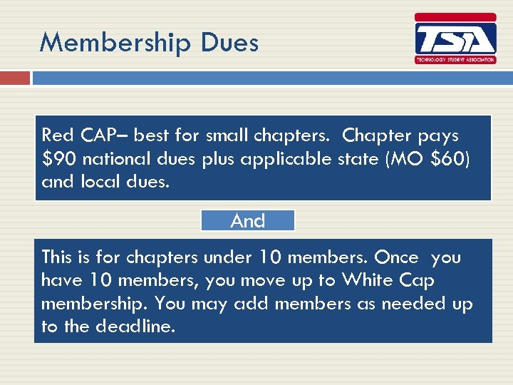 Membership Dues Red CAP– best for small chapters. Chapter pays $90 national dues plus