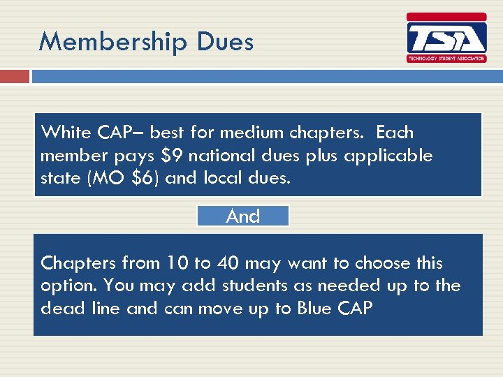 Membership Dues White CAP– best for medium chapters. Each member pays $9 national dues
