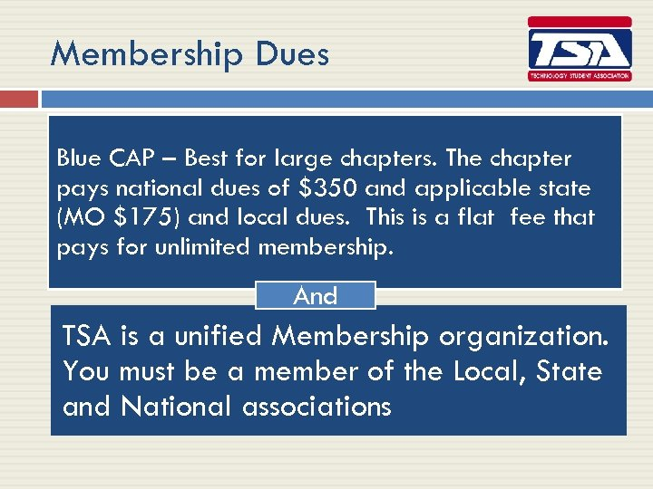 Membership Dues Blue CAP – Best for large chapters. The chapter pays national dues