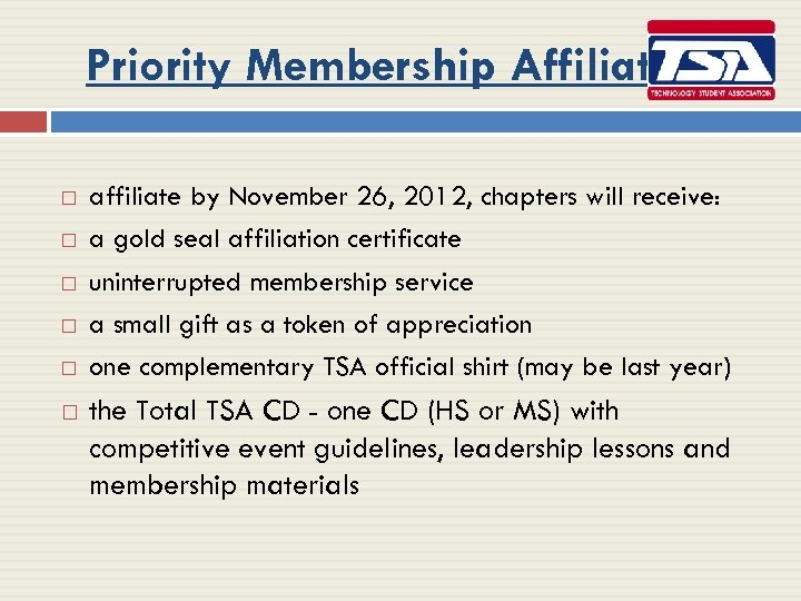 Priority Membership Affiliation affiliate by November 26, 2012, chapters will receive: a gold seal