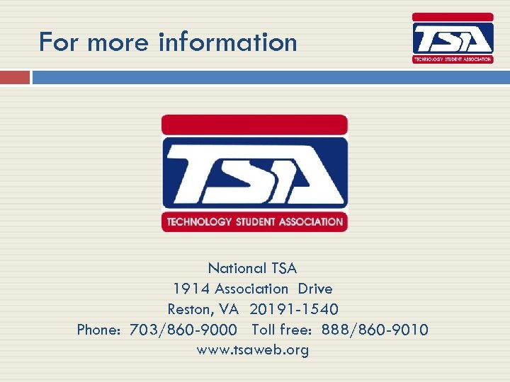 For more information National TSA 1914 Association Drive Reston, VA 20191 -1540 Phone: 703/860