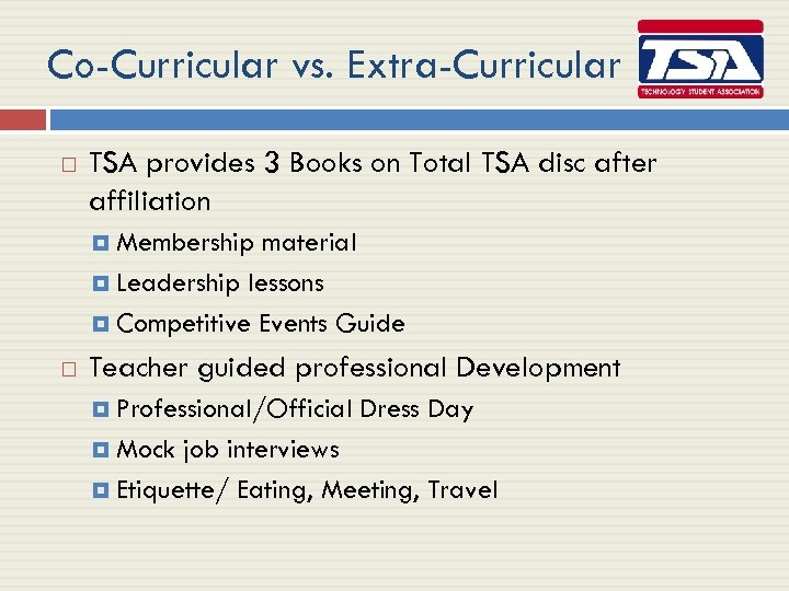 Co-Curricular vs. Extra-Curricular TSA provides 3 Books on Total TSA disc after affiliation Membership