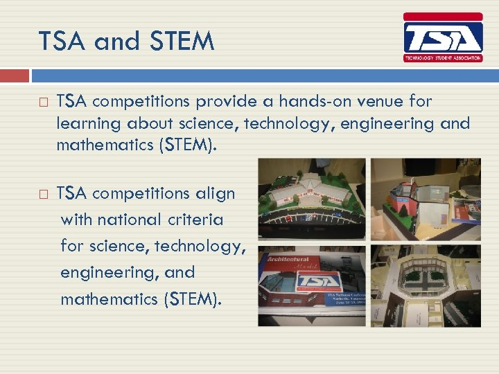 TSA and STEM TSA competitions provide a hands-on venue for learning about science, technology,