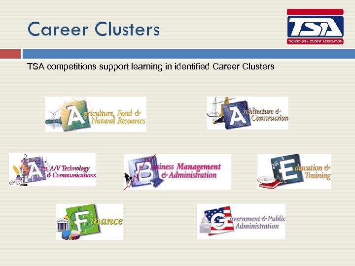 Career Clusters TSA competitions support learning in identified Career Clusters