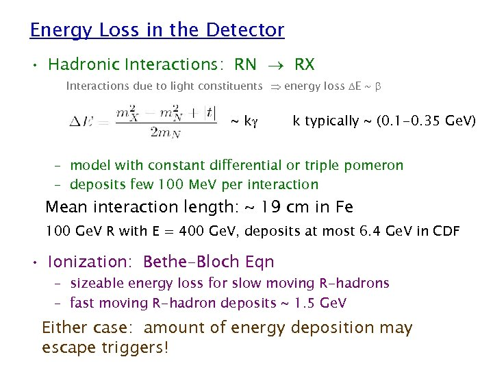 Energy Loss in the Detector • Hadronic Interactions: RN RX Interactions due to light
