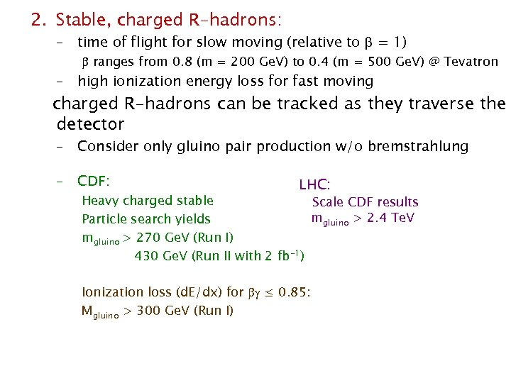 2. Stable, charged R-hadrons: – time of flight for slow moving (relative to =