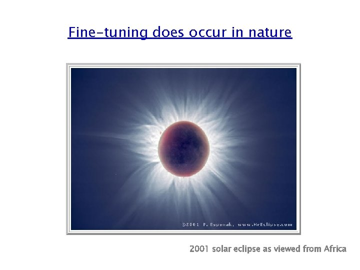 Fine-tuning does occur in nature 2001 solar eclipse as viewed from Africa