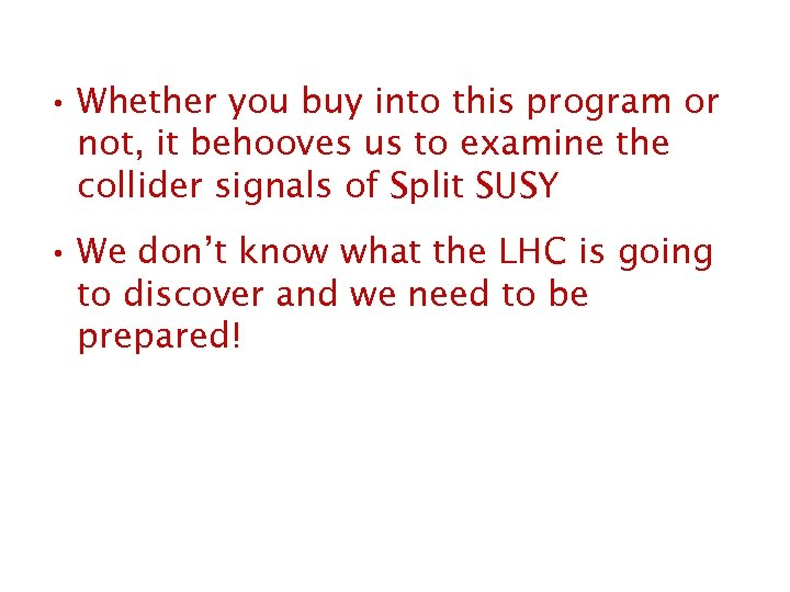 • Whether you buy into this program or not, it behooves us to