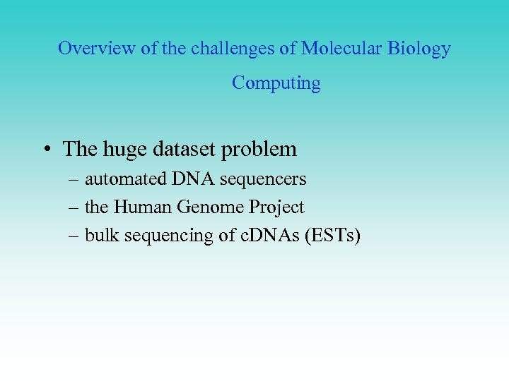 Use of Computers in Molecular Biology Meena K