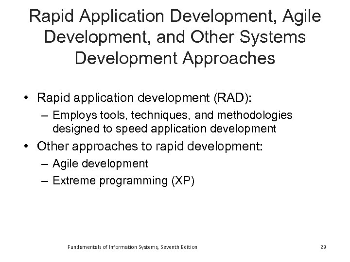 Rapid Application Development, Agile Development, and Other Systems Development Approaches • Rapid application development